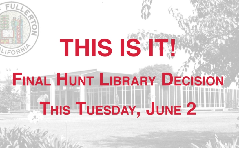 THIS IS IT! Final Hunt Library Decision This Tuesday, June 2!
